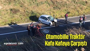 Otomobille Traktör Kafa Kafaya Çarpıştı: 1 Ölü 1 Yaralı