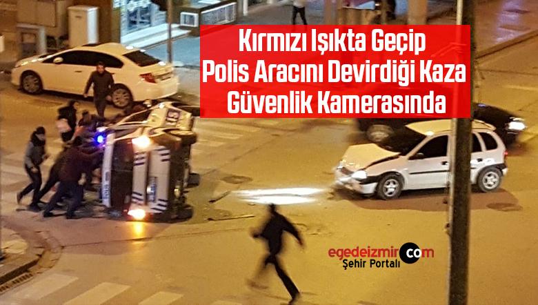 Kırmızı Işıkta Geçip Polis Aracını Devirdiği Kaza Güvenlik Kamerasında