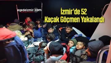 İzmir 52 Kaçak Göçmen Yakalandı