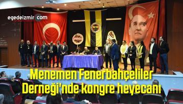 Menemen Fenerbahçeliler Derneği'nde kongre heyecanı
