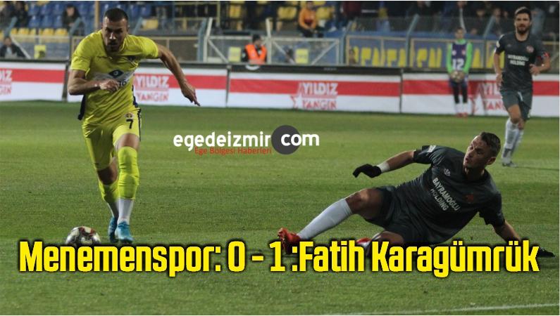 TFF 1. Lig: Menemenspor: 0 – Fatih Karagümrük: 1