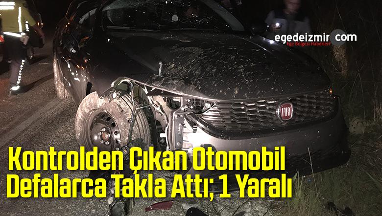 Kontrolden Çıkan Otomobil Defalarca Takla Attı; 1 Yaralı