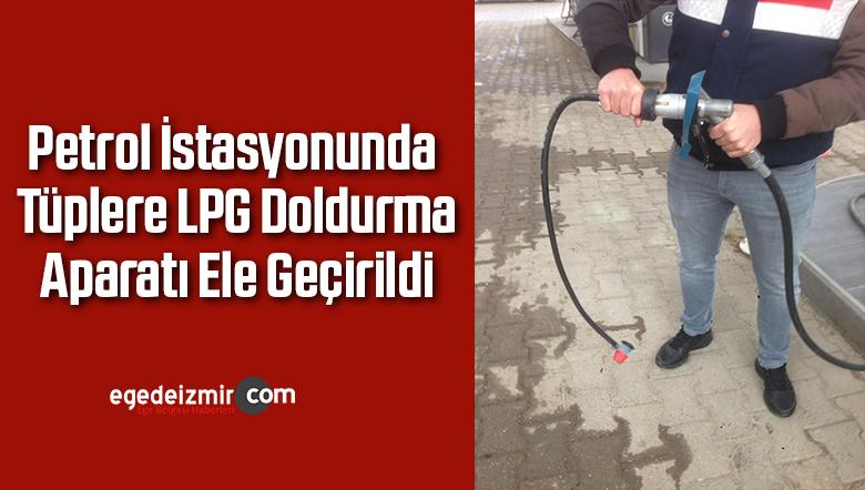 Petrol İstasyonunda Tüplere LPG Doldurma Aparatı Ele Geçirildi