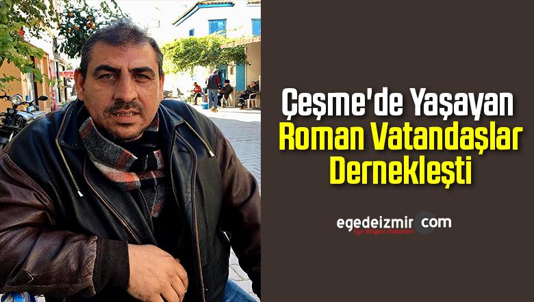 Çeşme'de Yaşayan Roman Vatandaşlar Dernekleşti