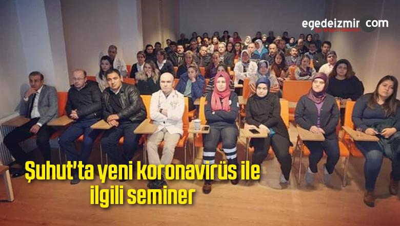 Şuhut'ta yeni koronavirüs ile ilgili seminer