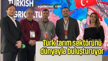 Türk tarım sektörünü dünyayla buluşturuyor