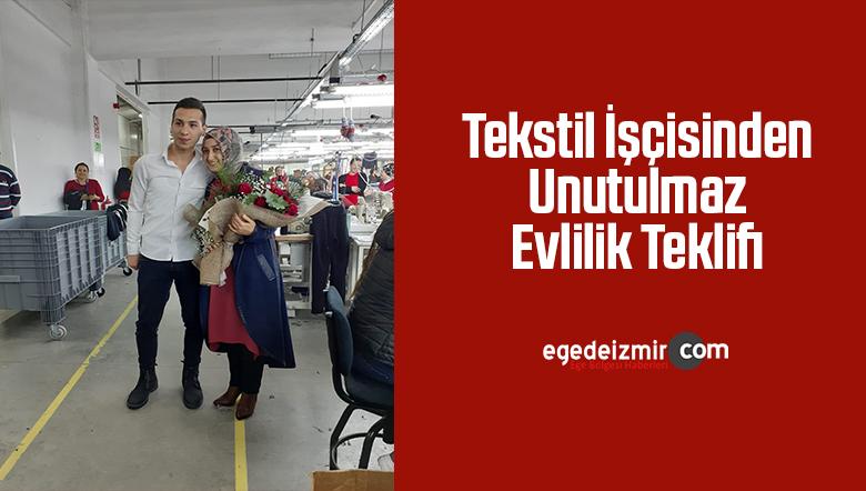 Tekstil İşçisinden Unutulmaz Evlilik Teklifi