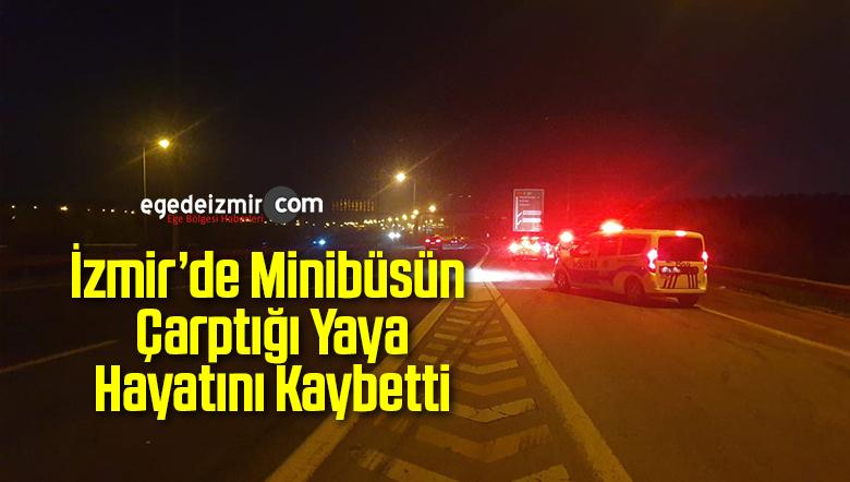 İzmir'de Minibüsün Çarptığı Yaya Hayatını Kaybetti