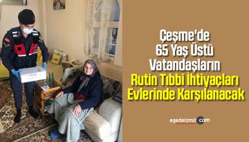 Çeşme'de 65 Yaş Üstü Vatandaşların Rutin Tıbbi İhtiyaçları Evlerinde Karşılanacak