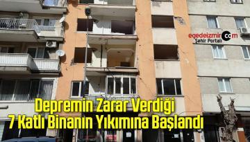 Depremin Zarar Verdiği 7 Katlı Binanın Yıkımına Başlandı