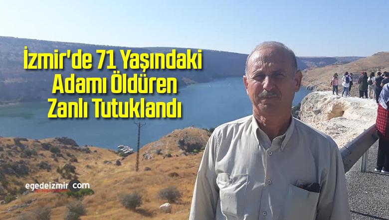 İzmir'de 71 Yaşındaki Adamı Öldüren Zanlı Tutuklandı