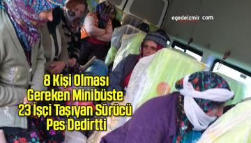 8 Kişi Olması Gereken Minibüste 23 İşçi Taşıyan Sürücü Pes Dedirtti