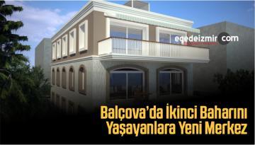 Balçova'da İkinci Baharını Yaşayanlara Yeni Merkez