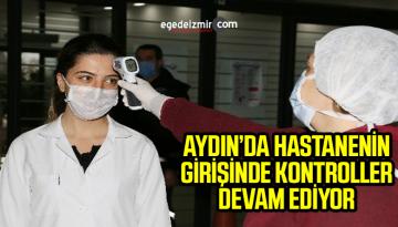 ADÜ Hastanesi Korona virüse karşı tedbirlerini sürdürüyor