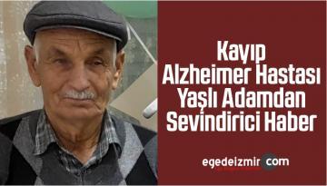 Kayıp Alzheimer Hastası Yaşlı Adamdan Sevindirici Haber