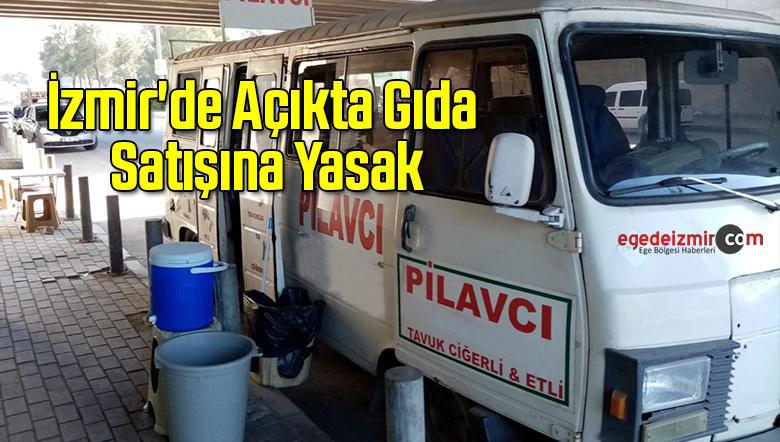 İzmir'de Açıkta Gıda Satışına Yasak