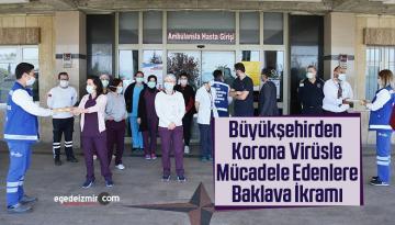 Büyükşehirden Korona Virüsle Mücadele Edenlere Baklava İkramı