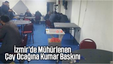 İzmir'de Mühürlenen Çay Ocağına Kumar Baskını