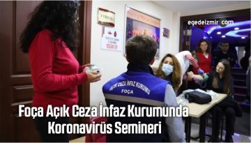 Foça Açık Ceza İnfaz Kurumunda Koronavirüs Semineri
