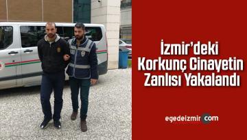İzmir'deki Korkunç Cinayetin Zanlısı Yakalandı