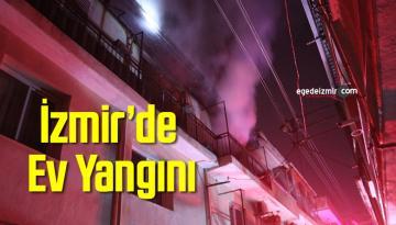 İzmir'de Ev Yangını: 1 Yaralı
