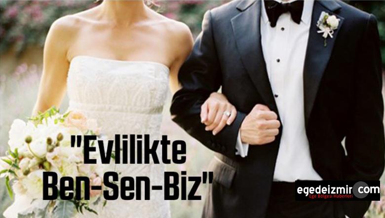 """""""Evlilikte Ben-Sen-Biz"""""""