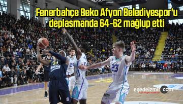 Fenerbahçe Beko Afyon Belediyespor'u 64-62 mağlup etti