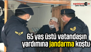 65 yaş üstü vatandaşın yardımına jandarma koştu