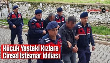 Küçük Yaştaki Kızlara Cinsel İstismar İddiası: 2 Tutuklama