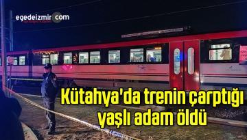 Kütahya'da trenin çarptığı yaşlı adam öldü