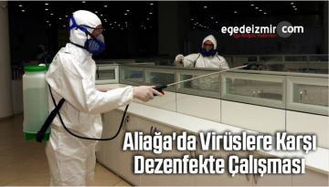 Aliağa'da Virüslere Karşı Dezenfekte Çalışması