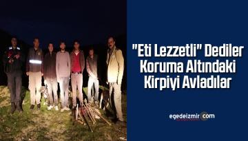 """""""Eti Lezzetli"""" Dediler Koruma Altındaki Kirpiyi Avladılar"""