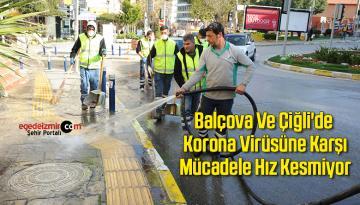 Balçova Ve Çiğli'de Korona Virüsüne Karşı Mücadele Hız Kesmiyor