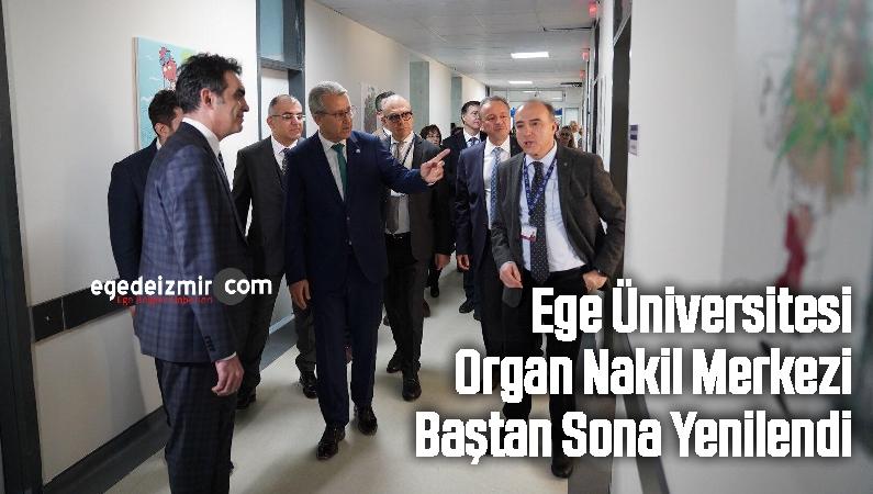 Ege Üniversitesi Organ Nakil Merkezi Baştan Sona Yenilendi