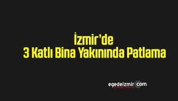 İzmir'in Menemen İlçesinde 3 Katlı Binanın Yakınında Patlama Meydana Geldi