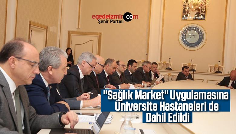 """""""Sağlık Market"""" Uygulamasına Üniversite Hastaneleri de Dahil Edildi"""