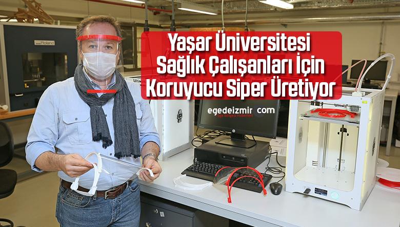 Yaşar Üniversitesi Sağlık Çalışanları İçin Koruyucu Siper Üretiyor
