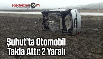 Şuhut'ta Otomobil Takla Attı: 2 Yaralı