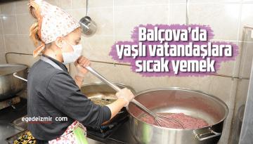 Balçova'da Yaşlı Vatandaşlara Sıcak Yemek
