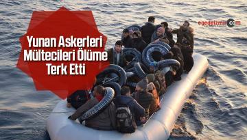Yunan Askerleri Mültecileri Ölüme Terk Etti