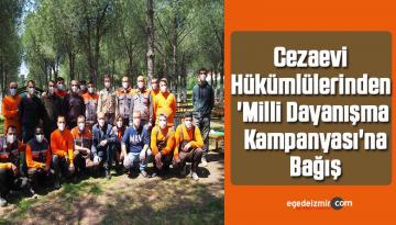 Cezaevi Hükümlülerinden 'Milli Dayanışma Kampanyası'na Bağış