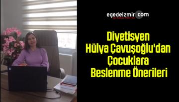 Diyetisyen Hülya Çavuşoğlu'dan Çocuklara Beslenme Önerileri