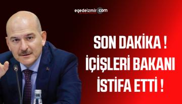 SON DAKİKA ! İçişleri Bakanı Süleyman Soylu İstifa Etti