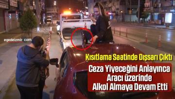 Kısıtlama Saatlerinde Alkollü Yakalandılar Ortalığı Birbirine Kattılar