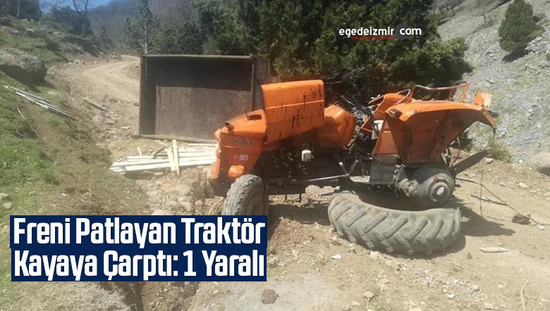 Freni Patlayan Traktör Kayaya Çarptı: 1 Yaralı