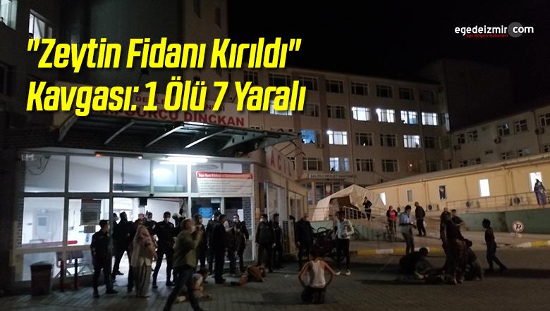 """""""Zeytin Fidanı Kırıldı"""" Kavgası: 1 Ölü 7 Yaralı"""