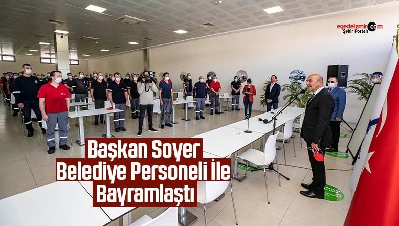 Başkan Soyer belediye personeli ile bayramlaştı