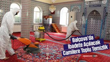 Balçova'da ibadete açılacak camilere toplu temizlik