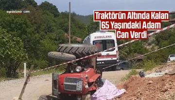 Traktörün Altında Kalan 65 Yaşındaki Adam Can Verdi