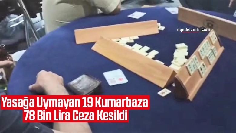 Yasağa Uymayan 19 Kumarbaza 78 Bin Lira Ceza Kesildi
